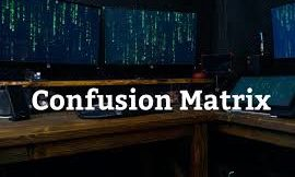 Confusion Matrix and its usecase in Cyber Security